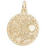 10K Gold Mother We Love You by Rembrandt Charms